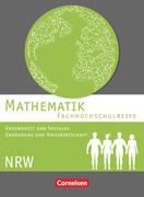 Mathematik - Fachhochschulreife - Gesundheit und Soziales, Ernährung und Hauswirtschaft - Nordrhein-Westfalen. Schülerbuch
