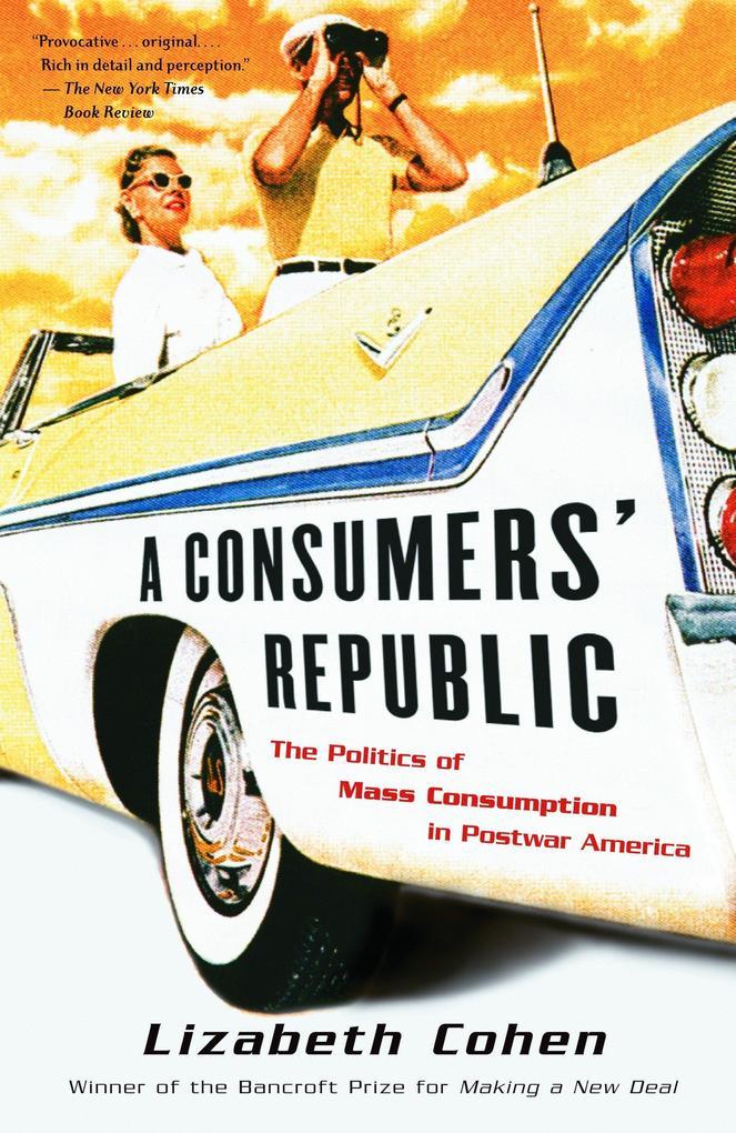 A Consumers' Republic, A als Taschenbuch
