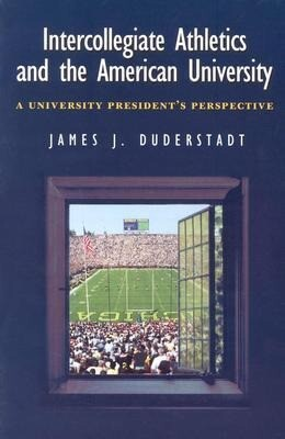 Intercollegiate Athletics and the American University: A University President's Perspective als Taschenbuch