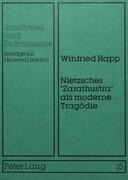 Nietzsches «Zarathustra» als moderne Tragödie
