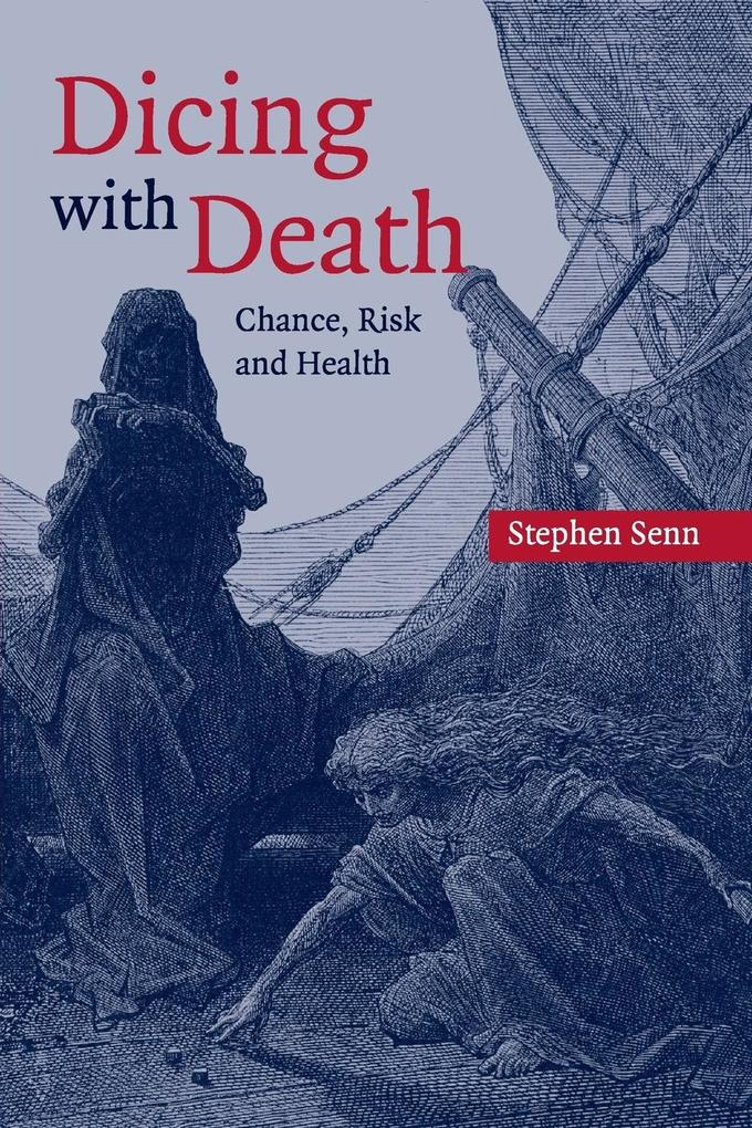 Dicing with Death: Chance, Risk and Health als Buch