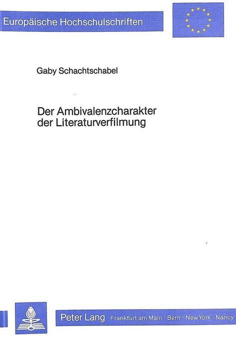 Der Ambivalenzcharakter der Literaturverfilmung...