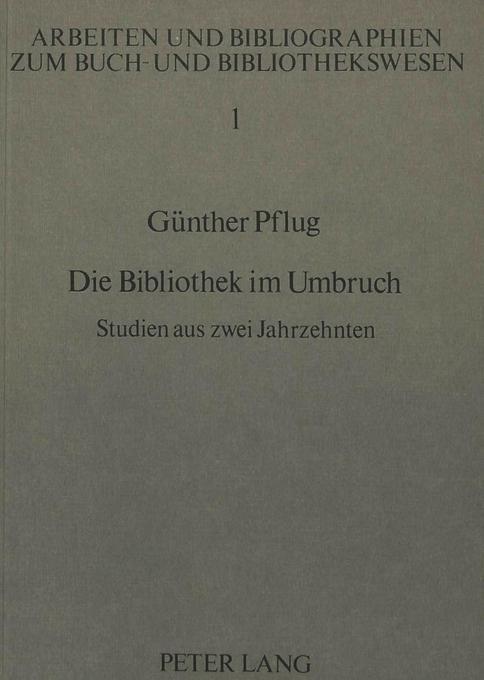 Die Bibliothek im Umbruch als Buch von Günther ...