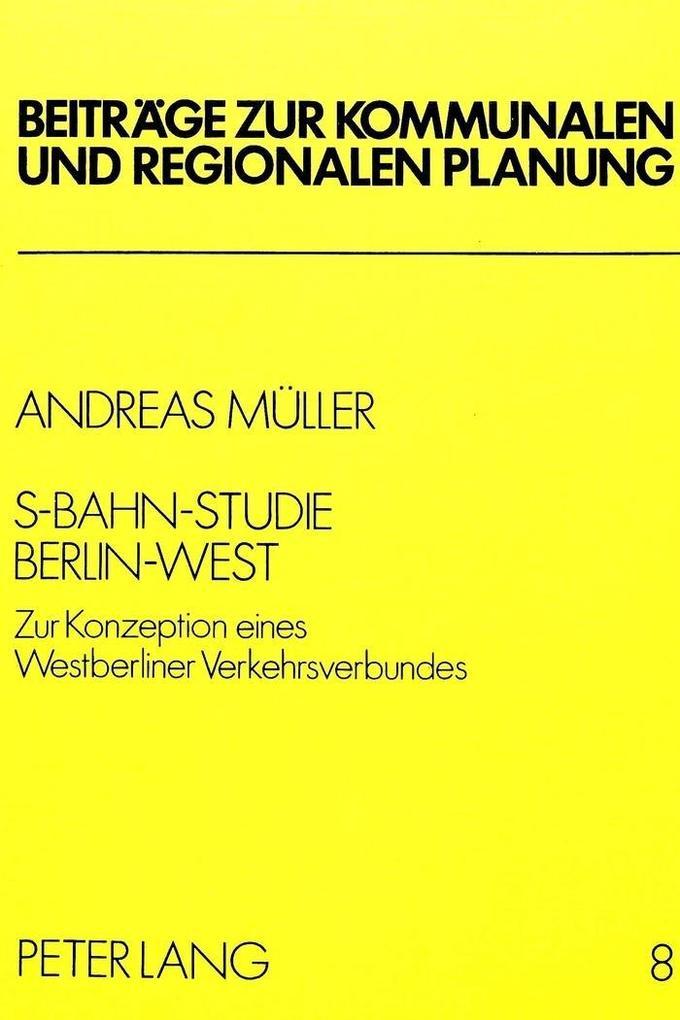 S-Bahn - Studie Berlin-West als Buch von Andrea...
