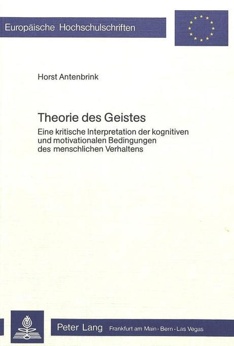 Theorie des Geistes als Buch von Horst Antenbrink