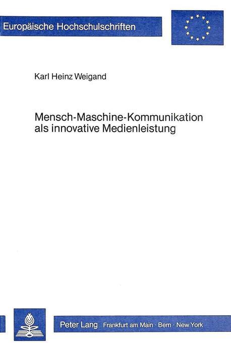 Mensch-Maschine-Kommunikation als innovative Me...