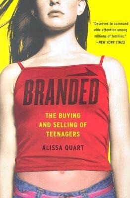 Branded: The Buying and Selling of Teenagers als Taschenbuch