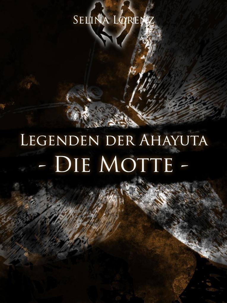 Legenden der Ahayuta - Die Motte als eBook Down...