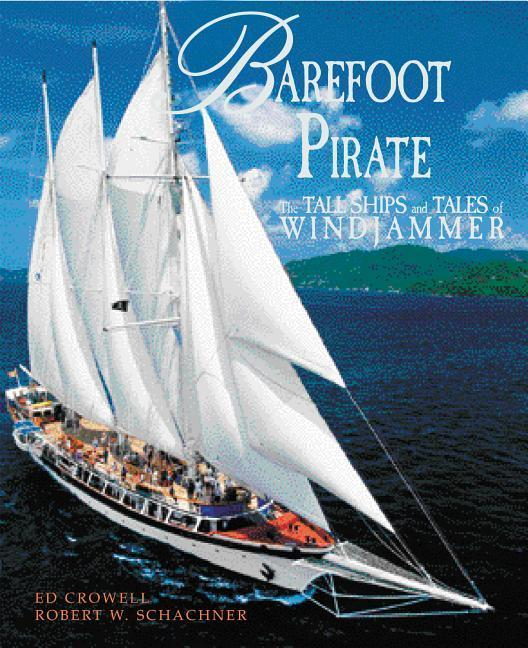 Barefoot Pirate: The Tall Ships and Tales of Windjammer als Buch