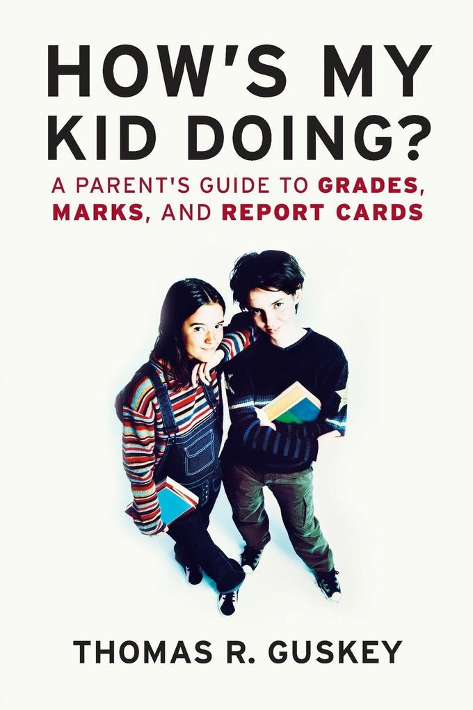 How's My Kid Doing?: A Parent's Guide to Grades, Marks, and Report Cards als Taschenbuch