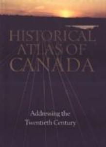 Historical Atlas of Canada: Volume III: Addressing the Twentieth Century als Buch