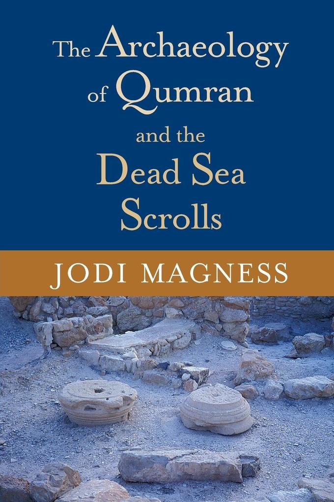 The Archaeology of Qumran and the Dead Sea Scrolls als Taschenbuch