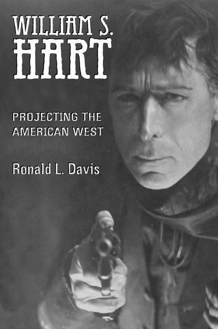 William S. Hart: Projecting the American West als Buch