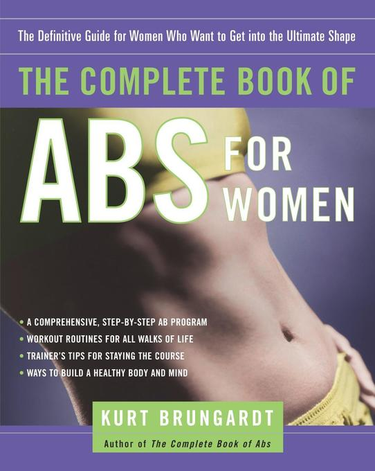The Complete Book of ABS for Women: The Definitive Guide for Women Who Want to Get Into the Ultimate Shape als Taschenbuch
