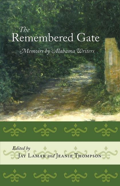 The Remembered Gate: Memoirs by Alabama Writers als Taschenbuch