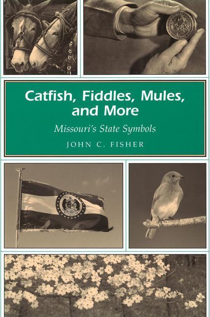 Catfish, Fiddles, Mules, and More: Missouri's State Symbols als Taschenbuch