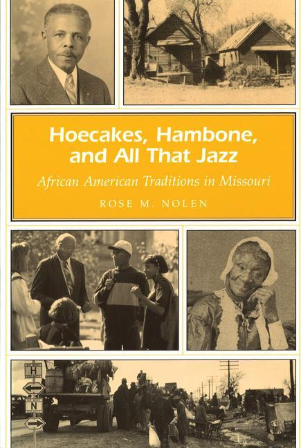 Hoecakes, Hambone, and All That Jazz: African American Traditions in Missouri als Taschenbuch