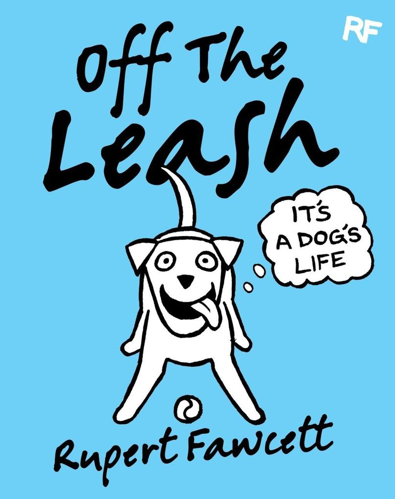 Off The Leash: It´s a Dog´s Life als eBook Down...