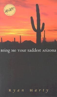 Bring Me Your Saddest Arizona als Taschenbuch