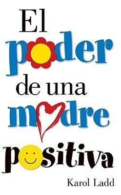 El Poder de Una Madre Positiva = The Power of a Positive Mom als Taschenbuch