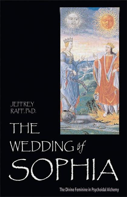 Wedding of Sophia: The Divine Feminine in Psychoidal Alchemy als Taschenbuch