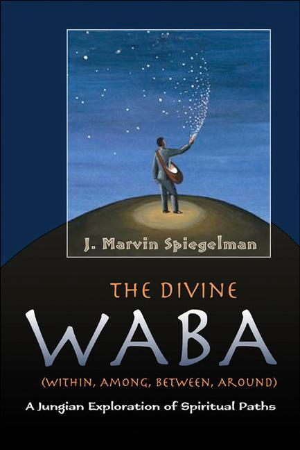 The Divine WABA Within, Among, Between, and Around: A Jungian Exploration of Spiritual Paths als Taschenbuch