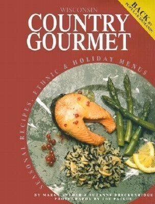 Wisconsin Country Gourmet: Seasonal Recipes, Ethnic & Holiday Menus als Taschenbuch