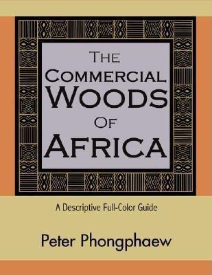 The Commercial Woods of Africa: A Descriptive Full-Color Guide als Buch