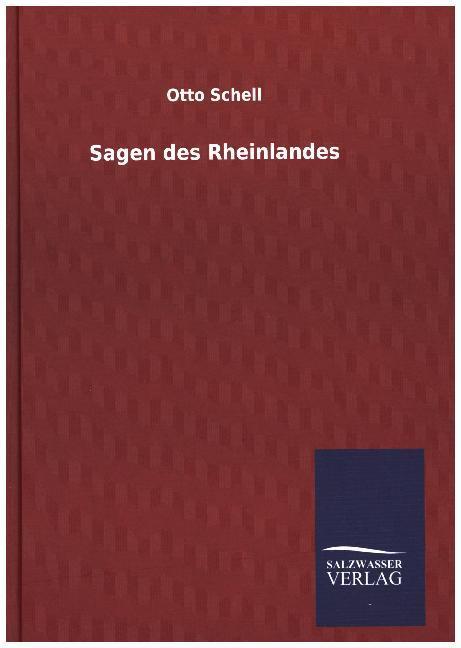 Sagen des Rheinlandes als Buch von Otto Schell