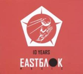 10 Years Eastblok Music