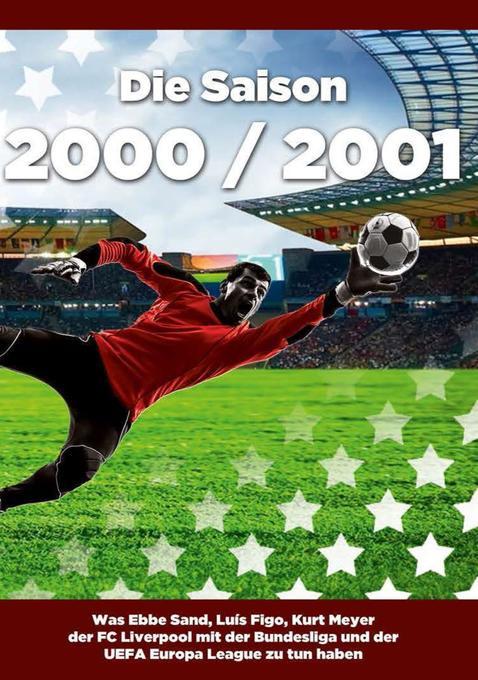 Die Saison 2000 / 2001 Ein Jahr im Fußball - Sp...
