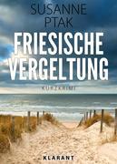 Friesische Vergeltung. Kurz - Ostfrieslandkrimi.