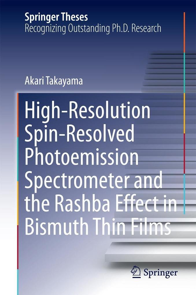 High-Resolution Spin-Resolved Photoemission Spectrometer and the Rashba Effect in Bismuth Thin Films als eBook pdf