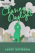 Chasing Daylight (Carolina Days, #3)