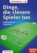 Fußball-IQ - Dinge, die clevere Spieler tun