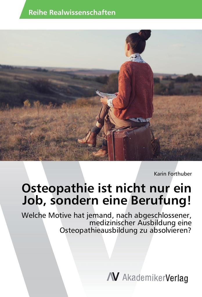 Osteopathie ist nicht nur ein Job, sondern eine...