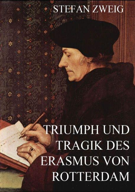 Triumph und Tragik des Erasmus von Rotterdam als Buch