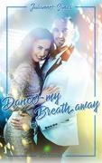 Dance my Breath Away