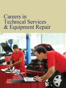 Careers in Technical Services & Equipment Repai...
