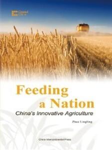 Feeding a Nation: China´s Innovative Agricultur...