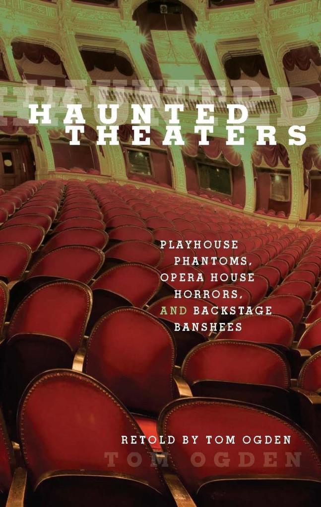 Haunted Theaters als eBook Download von Tom Ogden