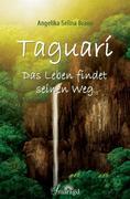 Taguarí - Das Leben findet seinen Weg