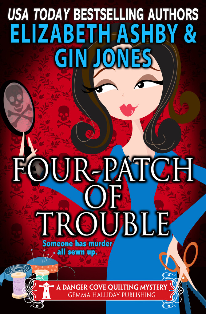 Four-Patch of Trouble (a Danger Cove Quilting M...