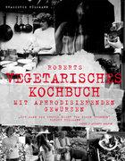 Roberts vegetarische Küche