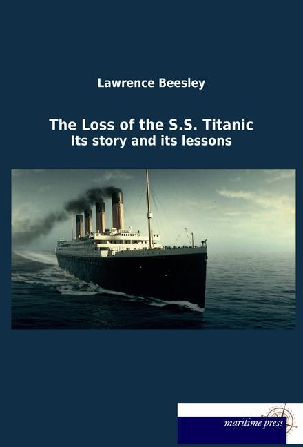 The Loss of the S.S. Titanic als Buch von Lawre...