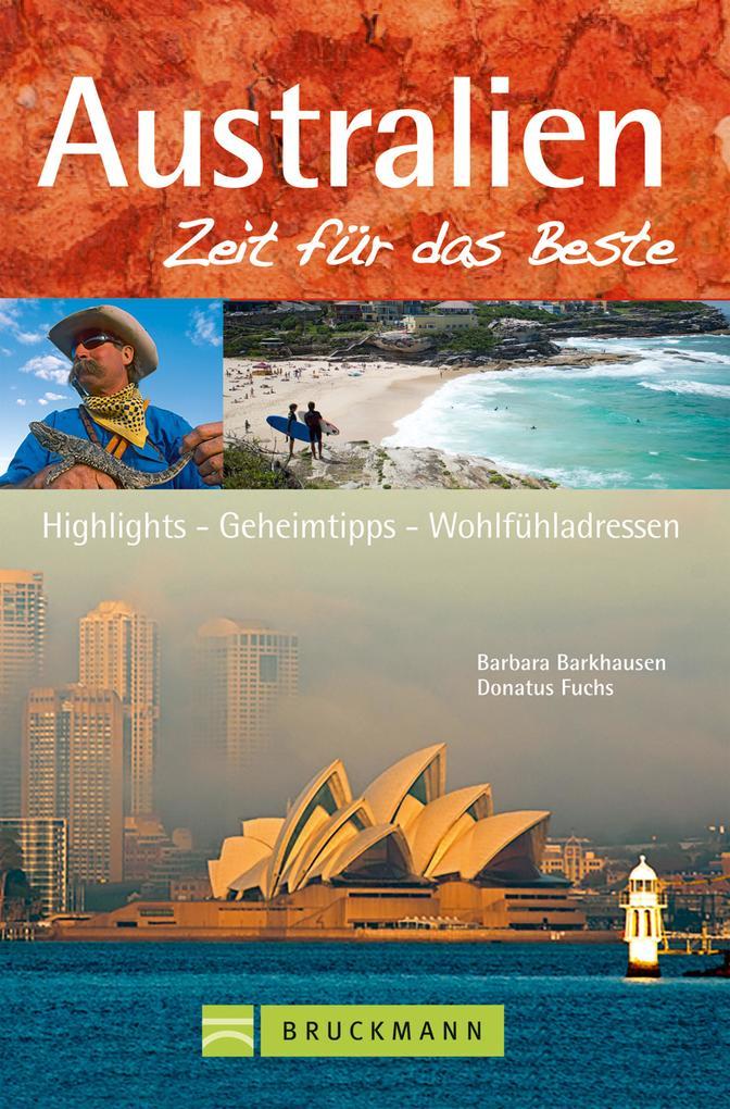 Reiseführer Australien - Zeit für das Beste als...