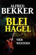 Bleihagel: Vier Western