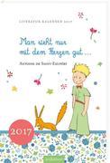 Man sieht nur mit dem Herzen gut 2017 Literaturkalender