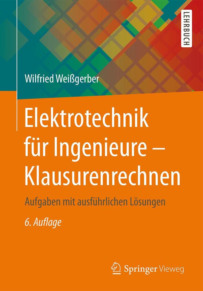 Elektrotechnik für Ingenieure - Klausurenrechne...