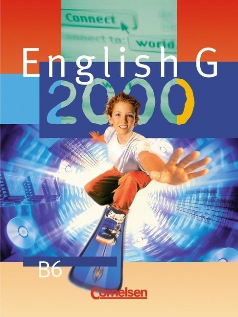 English G 2000. Ausgabe B 6. 10. Schuljahr. Realschule. Schülerbuch als Buch